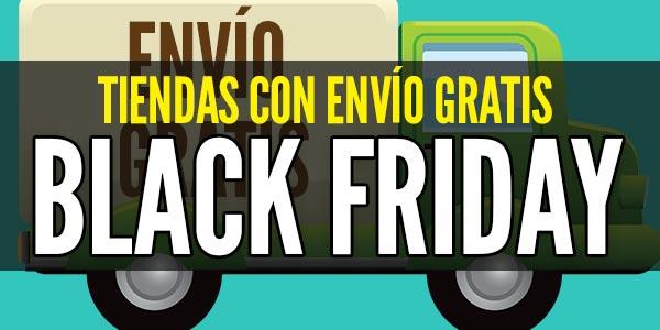 tiendas con envío gratis black friday viernes negro