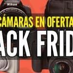 cámaras en oferta black friday viernes negro