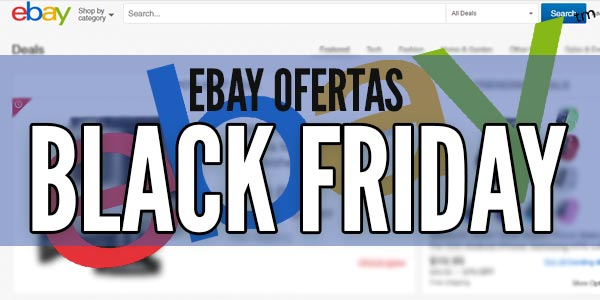 ebay viernes negro ofertas black friday