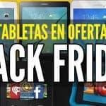 tabletas ofertas viernes negro black friday