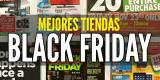 Tiendas Black Friday 2017: 45 tiendas que debes visitar el viernes negro