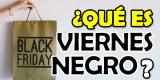 ¿Qué es viernes negro o Black Friday? ¿Cuándo es? + Consejos